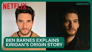 Ben Barnes Explains the Origins of General Kirigan | Shadow and Bone | Netflix