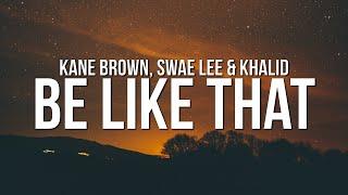 Download Lagu Kane Brown - Be Like That ft Swae Lee Khalid MP3