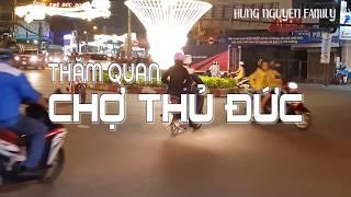 QUANG CẢNH CHỢ THỦ ĐỨC VỀ ĐÊM   VietnamTravel - Tourism   Hung Nguyen Family