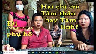 Đi Campuchia về phát bệnh Tâm Thần, nhà có 3 người bị như vậy/KPMT