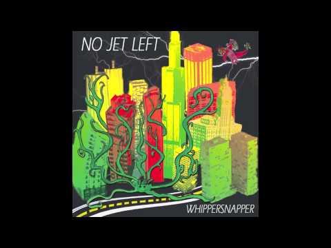 No Jet Left - Whippersnapper, Full Album (2011)