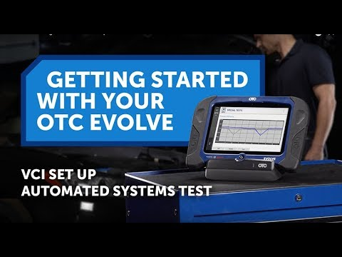 OTC EVOLVE Getting Started - VCI Set Up & Automated Systems Test