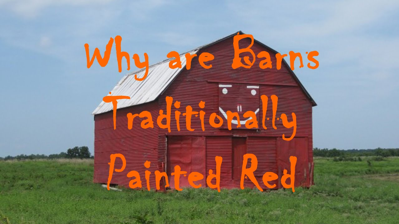 Why Are Barns Traditionally Painted Red Youtube