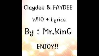 Claydee FAYDEE Who Lyrics
