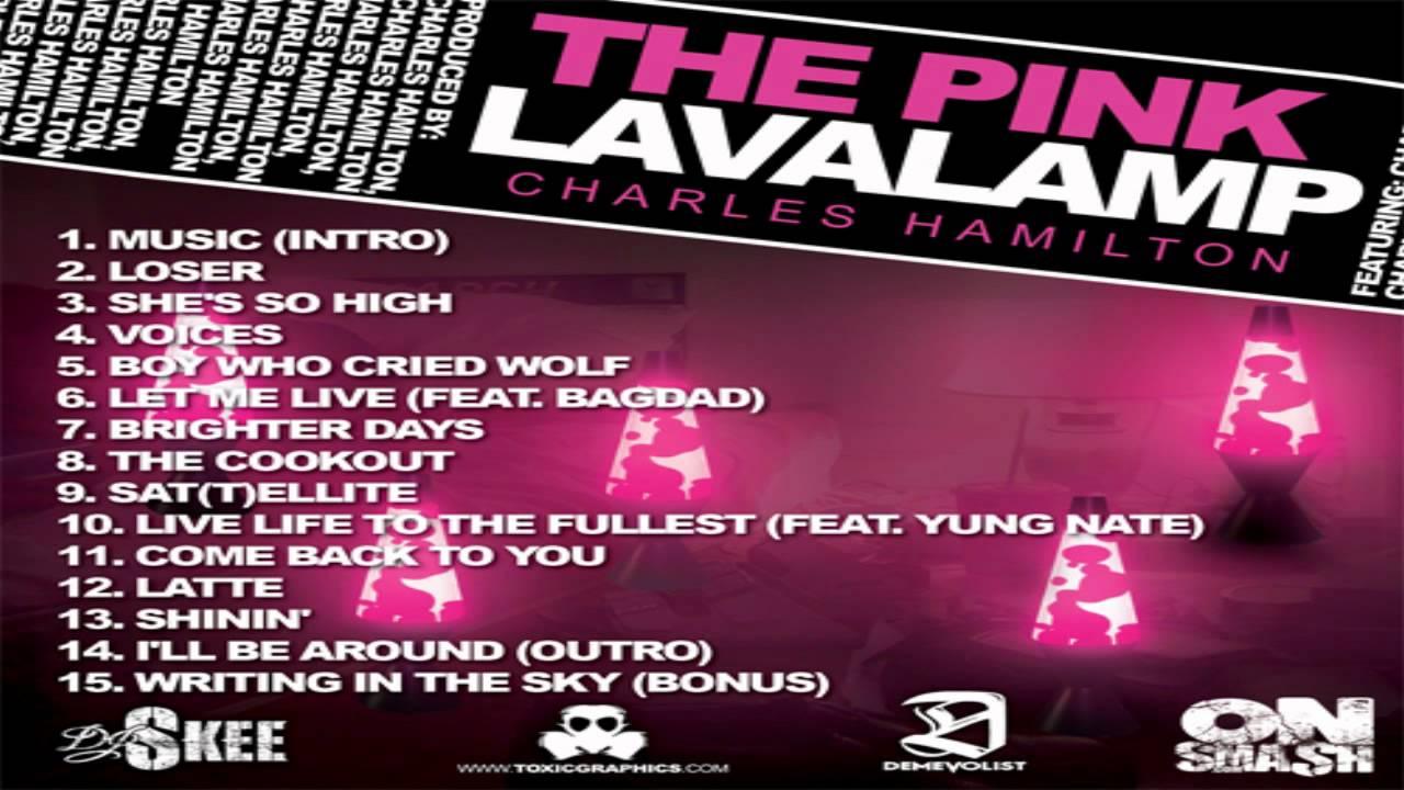 Charles Hamilton   The Pink Lavalamp [Full Album]   YouTube