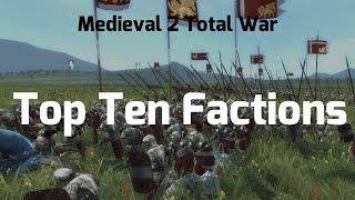 Medieval 2 Total War: Top Ten Factions (Vanilla)