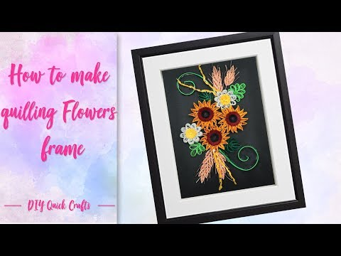 How to make easy paper quilling card | quilling sunflowers frame |DIY tutorial by diy quick crafts