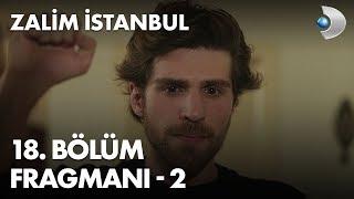 Zalim İstanbul 18. Bölüm Fragmanı - 2