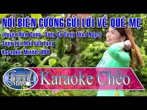[Karaoke Chèo Minhdc Hpu] Nơi Biên Cương Gửi Lời Về Quê Mẹ (SC vs Thảo Ngọc) - SL Mai Văn Lạng