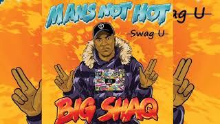 Big Shaq - Mans Not Come Back (Swag U Mashup)