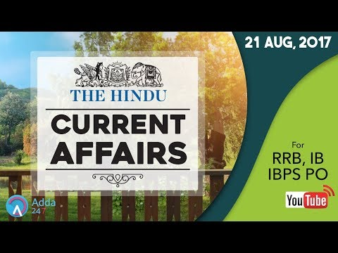 CURRENT AFFAIRS   THE HINDU   RRB, IBPS & IB  21st August 2017   Online Coaching for SBI IBPS