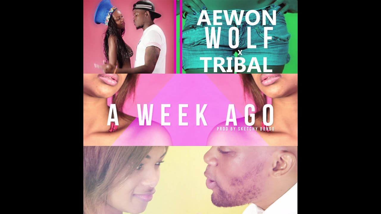 Download Tribal x Aewon Wolf - A Week Ago (AUDIO) ( produced by Sketchy Bongo )