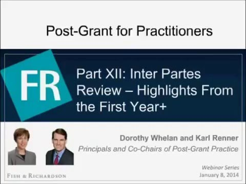 Webinar   Part XII: Inter Partes Review: The Year in Review