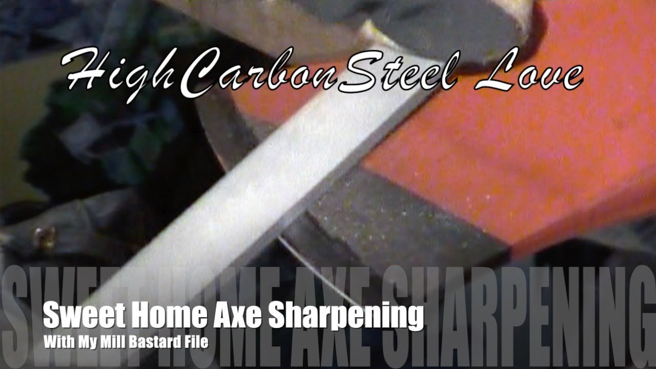 Sweet Home Axe Sharpening With My Mill Bastard File