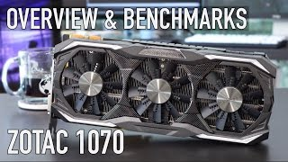 Zotac GTX 1070 Amp Extreme - Overview & Benchmarks