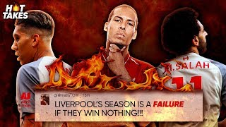 """""""Liverpool's Season Is A FAILURE If They Win Nothing"""" 