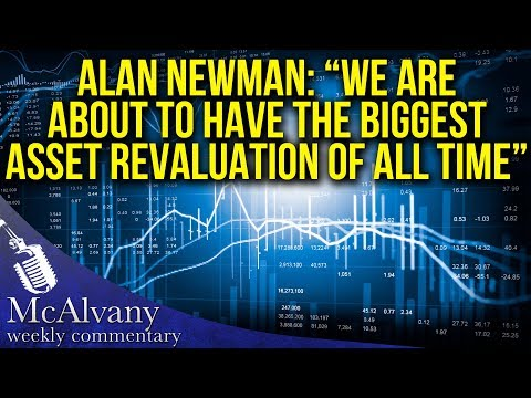 "Alan Newman: ""We Are About To Have The Biggest Asset Revalua"