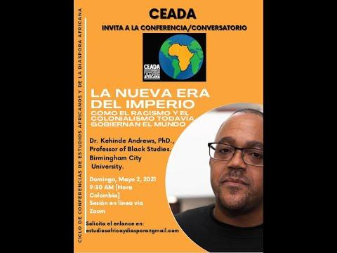 Dr. Kehinde Andrews at CEADA speaking on The New Age of Empire (La Nueva Era del Imperio)