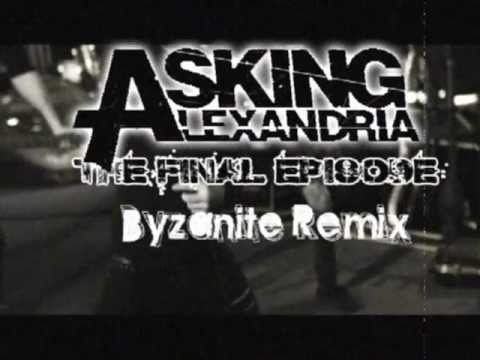 Asking Alexandria - The Final Episode (Byzanite Remix)
