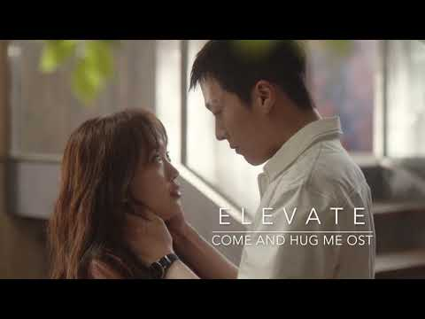 Elevate (Come and Hug Me OST)