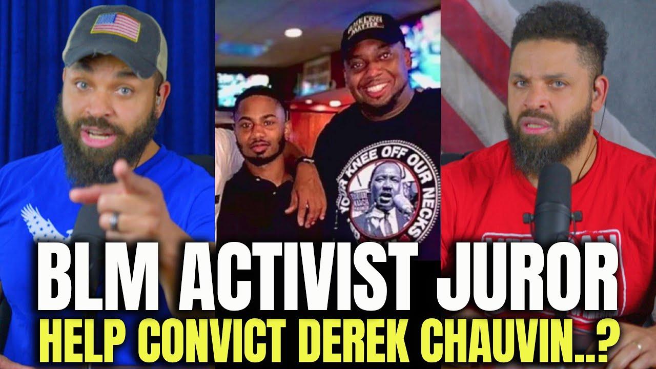 BLM Activist Juror Help Convict Derek Chauvin?
