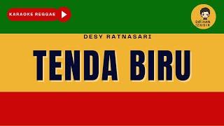 TENDA BIRU - Desy Ratnasari (Karaoke Reggae Version) By Daehan Musik