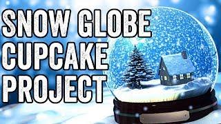Snow Globe Cupcake Project!