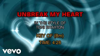 Toni Braxton - Un-break My Heart (Karaoke)