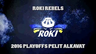 Roki Rebels  2016 Playoffs