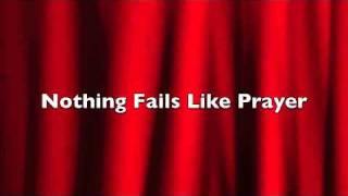 Nothing Fails Like Prayer, Dan Barker