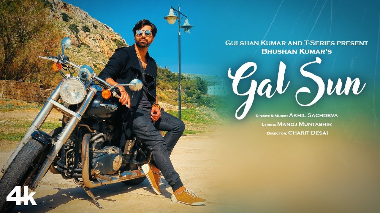 Gal Sun Official Video Song   Akhil Sachdeva   Manoj Muntashir   Bhushan Kumar