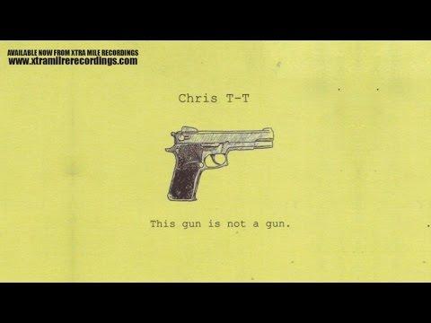 Chris T-T - This Gun Is Not A Gun - full album