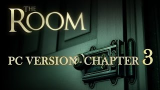 The Room PC Game Walkthrough Chapter 3 | HD 720p