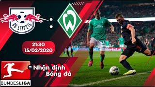 🔴Nhận định, soi kèo RB Leipzig vs Werder Bremen 21h30 ngày 15/2/2020 - Vòng 22 Bundesliga 2019/2020