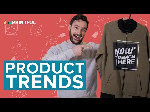 Top Print On Demand Product Trends 2019: Printful Fashion Picks To Sell Online