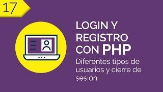 17 - Diferentes tipos de usuario y cierre de sesión | Login y Registro con PHP PDO | @Cursania