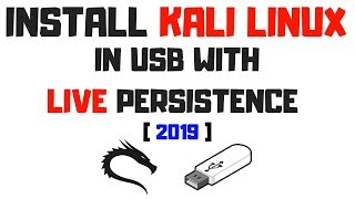 How to install Kali Linux in USB | Live Persistence [ 2019 ]