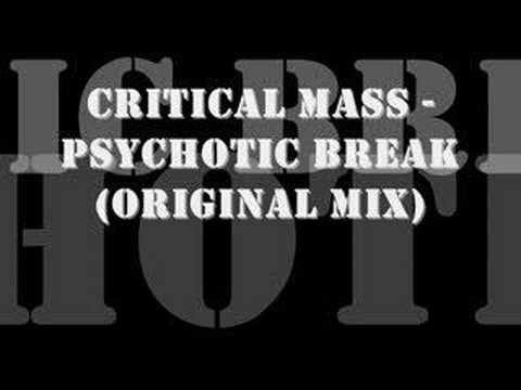 Critical Mass Psychotic Break Youtube