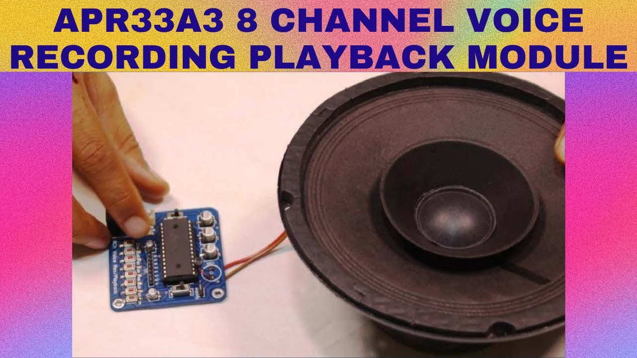 Apr33a3 Voice Recorder 8 Channel Module Tutorial Youtube And Playback Circuit Circuits Bazaar