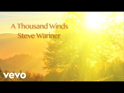 Steve Wariner - A Thousand Winds (Lyric Video)