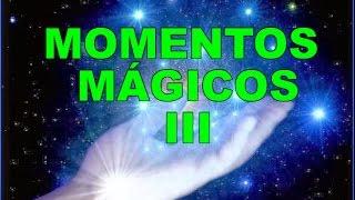 Momentos Mágicos III. ( Magic Moments III).