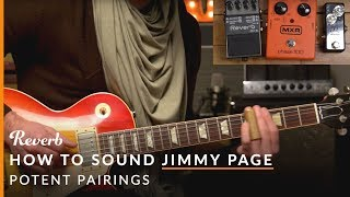 How To Sound Like Jimmy Page of Led Zeppelin with Pedals | Reverb Potent Pairings