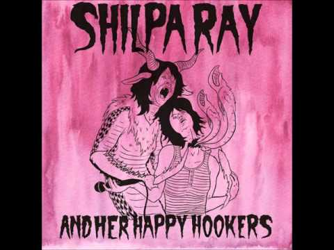 Shilpa Ray and Her Happy Hookers - Liquidation