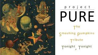 Project Pure - Tonight, Tonight [The Smashing Pumpkins Tribute]