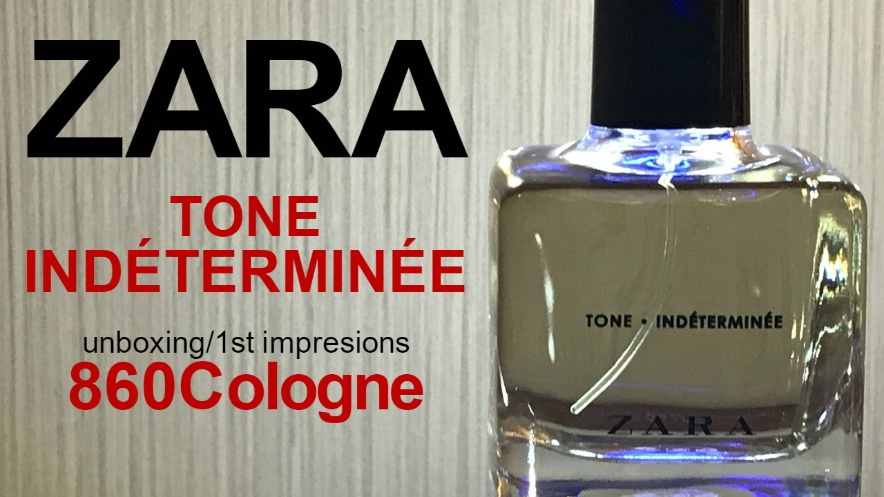 Zara Tone Indéterminée Unboxing And First Impressions Youtube