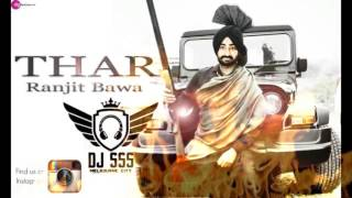 Thar || Ranjit Bawa || DHOLMIX || DJ SSS || Latest Punjabi 2017