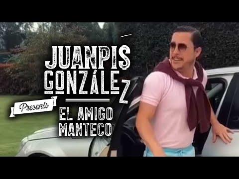 Juanpis González - El Amigo Manteco