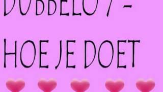 Dubbelo 7 - Hoe Je Doet  (+Download Links)