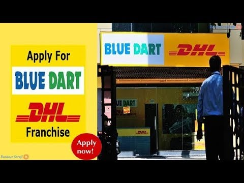 How To Open Bluedart-DHL Courier Franchise | Blue Dart Franchise |dhl Courier Franchise