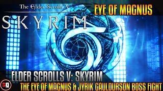 Repeat youtube video Elder Scrolls V: Skyrim - The Eye Of Magnus & Jyrik Gauldurson Boss Fight